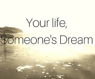 your life someone's dream