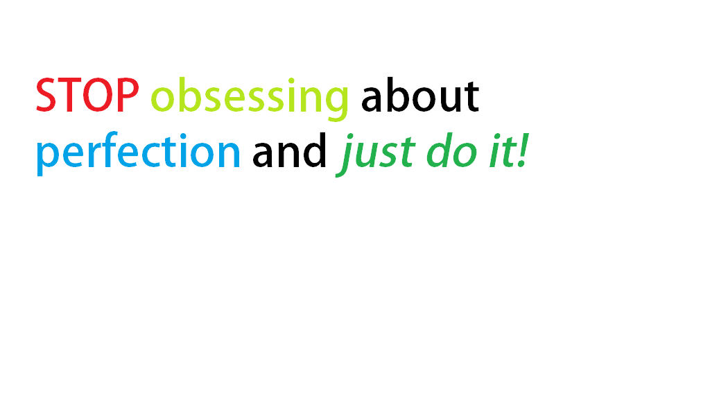stop_obsessing_just_do_it
